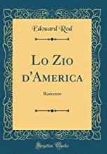 Lo Zio d'America: Romanzo (Classic Reprint)