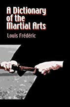 A Dictionary of the Martial Arts