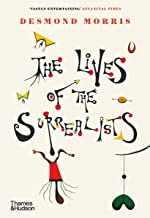 The Lives of the Surrealists: by Desmond Morris