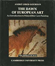 The Dawn of European Art: An Introduction to Palaeolithic Cave Painting