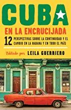 Cuba en la encrucijada / Cuba on the Verge: Doce perspectivas sobre la continuidad y el cambio en La Habana y en todo el país / 12 Writers on Continuity and Change in Havana and Across the Country
