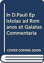 In D.Pauli Epistolas ad Romanos et Galatas Commentaria