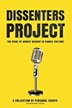 Dissenters Project: The Price of Honest Dissent in Cancel Culture
