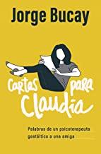 Cartas para Claudia / Letters for Claudia: Palabras De Un Psicoterapeuta Gestaltico a Una Amiga/ Words from a … Psychotherapist to a Friend