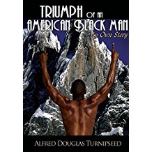 Triumph of an American Black Man: My Own Story