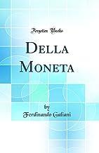 Della Moneta (Classic Reprint)