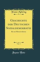 Geschichte der Deutschen Sozialdemokratie, Vol. 1: Bis zur Märzrevolution (Classic Reprint)