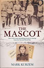 The Mascot - One of the Most Astonishing Stories to Emerge from the Second World War