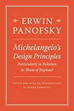 MichelangeloÂ's Design Principles, Particularly in Relation to Those of Raphael