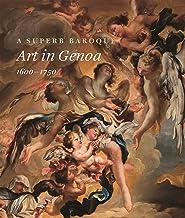 A Superb Baroque: Art in Genoa 1600-1750