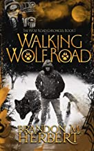 Walking Wolf Road: The Wolf Road Chronicles - Book 1: Volume 1