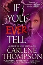 If You Ever Tell [Gebundene Ausgabe] by Carlene Thompson