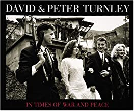 David & Peter Turnley: In Times of War and Peace