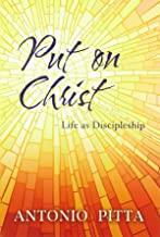 Put on Christ: Life As Discipleship