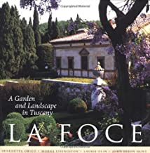 LA Foce: A Garden and Landscape in Tuscany