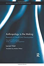 Anthropology in the Making: Research in Health and Development: 16