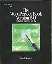 Wordperfect Book Version 5.0 to Include Versions 4.0 4.1 4.2: Version 5.0 Including Versions 4.1 and 4.2