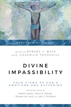 Divine Impassibility: Four Views of God's Emotions and Suffering
