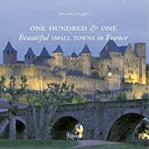 One Hundred & One Beautiful Small Towns in France [Lingua Inglese]
