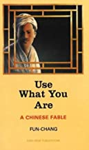 Use What You Are. A Chinese Fable