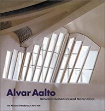 Alvar Aalto: Between Humanism and Materialism