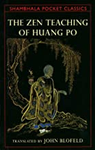 The Zen Teaching of Huang Po: Pn the Transmission of Mind