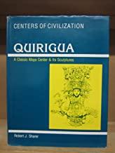 Quirigua: A Classic Maya Center and Its Sculptures
