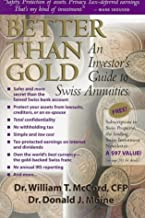 Better Than Gold: An Investor's Guide to Swiss Annuities