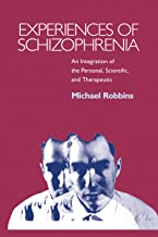 Experiences of Schizophrenia: An Integration of the Personal, Scientific, and Therapeutic