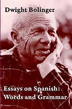 Essays on Spanish Words & Grammar: Words and Grammar