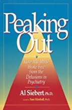 Peaking Out: How My Mind Broke Free from the Delusions in Psychiatry