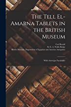 The Tell El-Amarna Tablets in the British Museum: With Autotype Facsimiles