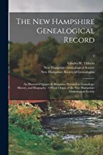 The New Hampshire Genealogical Record: an Illustrated Quarterly Magazine Devoted to Genealogy, History, and Biography : Official Organ of the New Hampshire Genealogical Society; 3