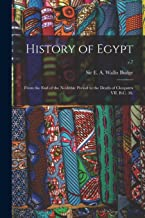 History of Egypt: From the End of the Neolithic Period to the Death of Cleopatra VII. B.C. 30.; v.7