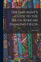 The Emigrant's Guide to the South African Diamond Fields