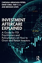 Investment Aftercare Explained: A Guide for FDI Practitioners and Policymakers on How to Grow and Retain Investors