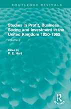 Studies in Profit, Business Saving and Investment in the United Kingdom 1920-1962: Volume 2