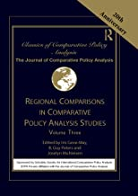 Regional Comparisons in Comparative Policy Analysis Studies: Volume Three