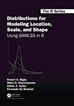 Distributions for Modeling Location, Scale, and Shape: Using GAMLSS in R