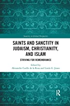 Saints and Sanctity in Judaism, Christianity, and Islam: Striving for remembrance
