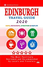 Edinburgh Travel Guide 2020: Shops, Arts, Entertainment and Good Places to Drink and Eat in Edinburgh, England (Travel Guide 2020)
