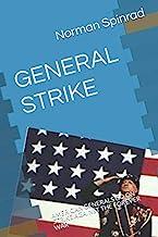 GENERAL STRIKE: AMERICAN GENERALS GO ON STRIKE AGAINST THE FOREVER WAR