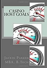 Casino Host Goals: Increase Casino revenue from a Strategic Approach to Player Development