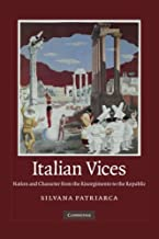 Italian Vices: Nation And Character From The Risorgimento To The Republic