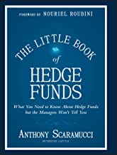 The Little Book of Hedge Funds: What You Need to Know About Hedge Fundsd but the Managers Won't Tell You