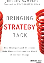 Bringing Strategy Back: How Strategic Shock Absorbers Make Planning Relevant in a World of Constant Change