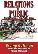 Relations in Public: Microstudies of the Public Order