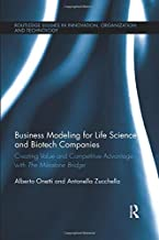 Business Modeling for Life Science and Biotech Companies: Creating Value and Competitive Advantage with the Milestone Bridge