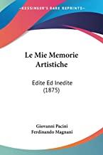 Le Mie Memorie Artistiche: Edite Ed Inedite (1875)