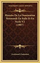 Histoire de La Domination Normande En Italie Et En Sicile V2